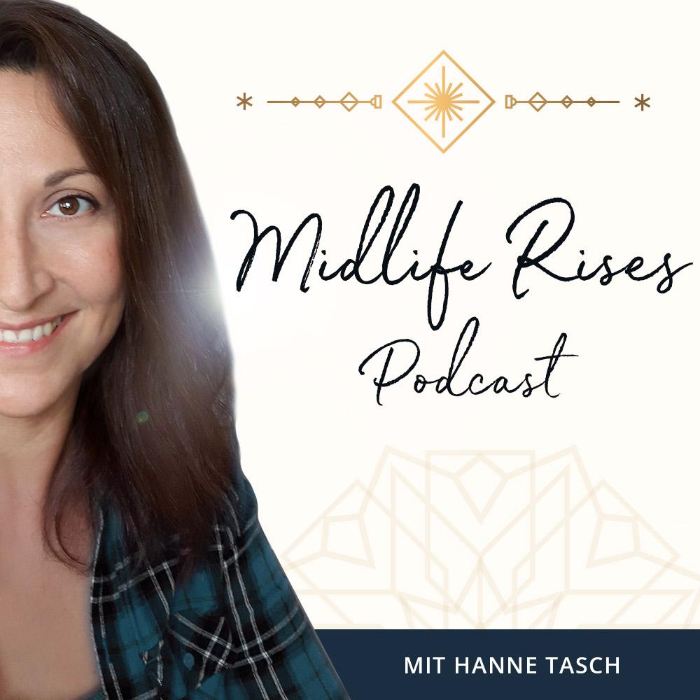 midlife rises podcast und blog für die generation Ü30 und 40 plusmit hanne